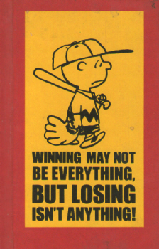 Winning May Not Be Everything, But Losing Isn't Anything! by Charles M. Schulz 2