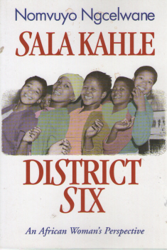 Sala Kahle, District Six - An African Woman's Perspective by Nomvuyo Ngcelwane 2