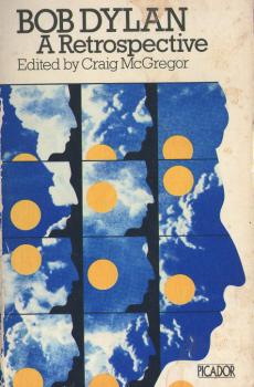Bob Dylan: A Retrospective - Edited by Craig McGregor 2