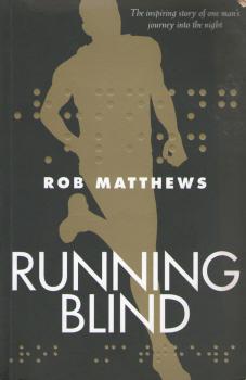 Running Blind by Rob Matthews 2
