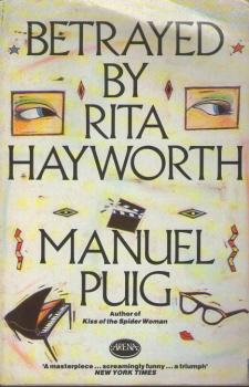 Betrayed by Rita Hayworth by Manuel Puig 2