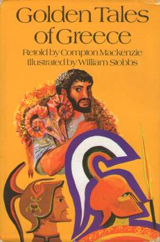 Golden Tales of Greece Retold by Compton Mackenzie 1