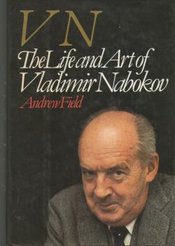 VN - The Life and Art of Vladimir Nabokov by Andrew Field 2