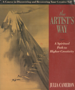The Artist's Way - A Spiritual Path to Higher Creativity by Julia Cameron 2