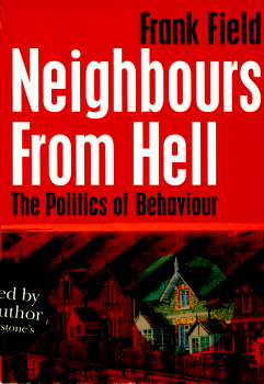 Neighbours From Hell - The Politics of Behaviour by Frank Field 2