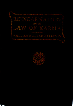 Reincarnation and the Law of Karma by William Walker Atkinson 4