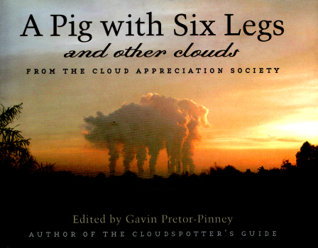 A Pig with Six Legs and other clouds by Gavin Pretor-Pinney 2