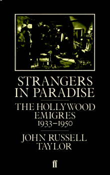Strangers in Paradise - The Hollywood Emigres 1933-1950 by John Russell Taylor 2