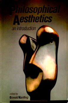 Philosophical Aesthetics - An Introduction edited by Oswald Hanfling 2