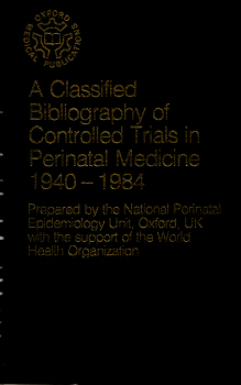 A Classified Bibliography of Controlled Trials in Perinatal Medicine 1940-1984