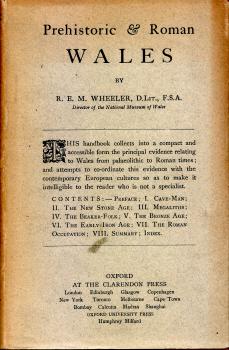 Prehistoric & Roman Wales by R.E.M. Wheeler, D.Lit., F.S.A.