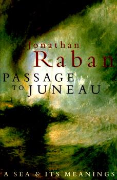 Passage to Juneau by Jonathan Raban