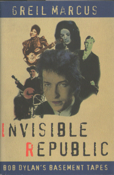 Invisible Republic by Greil Marcus 2