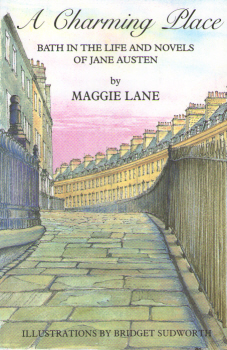 A Charming Place - Bath in the Life and Novels of Jane Austen by Maggie Lane 4