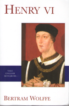 Henry VI by Bertram Wolffe 2