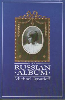 The Russian Album by Michael Ignatieff 2