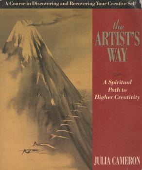 The Artist's Way - A Spiritual Path to Higher Creativity by Julia Cameron 2