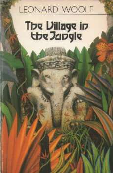 The Village in the Jungle by Leonard Woolf 2