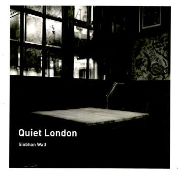 Quiet London by Siobhan Wall 2