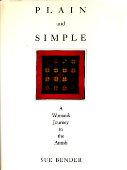 Plain and Simple - A Woman's Journey to the Amish by Sue Bender
